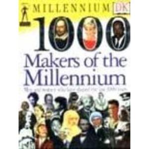 1000 Makers of the Millennium (Dk Millennium)