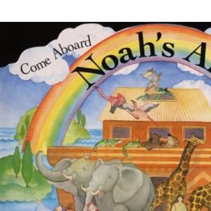 Come Aboard Noah's Ark (Bible Stories)