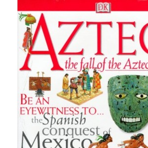 Aztecs The Fall of the Aztec Capital