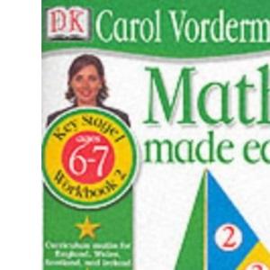 Maths Made Easy: Age 6-7 Book 2: Age 6-7 Bk.2 (Carol Vorderman's Maths Made Easy)