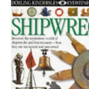 Shipwreck (Eyewitness Guides)