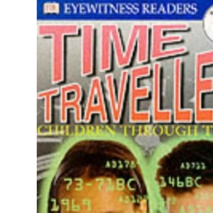 Time Traveller (Dorling Kindersley DK Readers - Level 3)