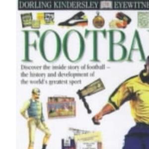 DK Eyewitness Guides: Football (Soccer)