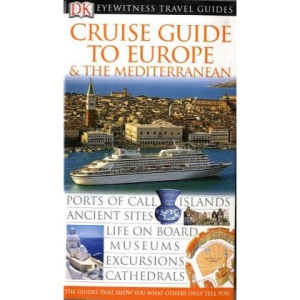 DK Eyewitness Travel Guide: Cruise Guide to Europe & the Mediterranean