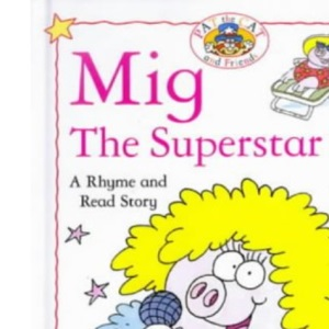 Hawkins Rhyme & Read: Mig The Superstar Pig (Rhyme-and -read Stories)