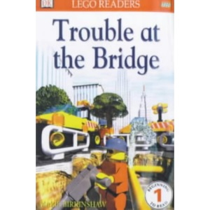 Trouble at the Bridge (Lego Readers)