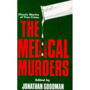 The Medical Murders: 13 True Crime Stories