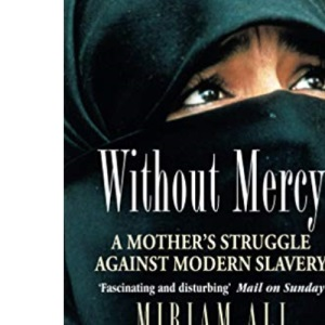 Without Mercy: Woman's Struggle Against Modern Slavery