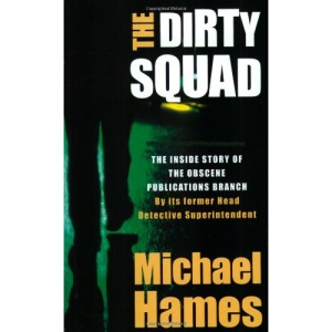 The Dirty Squad : The Inside Story of the Obscene Publications Branch
