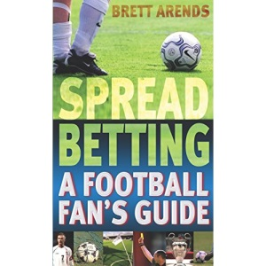 Spread Betting  A Football Fan's Guide