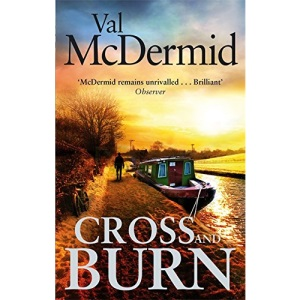 Cross and Burn: A thriller like no other from the master of psychological suspense (Tony Hill and Carol Jordan)