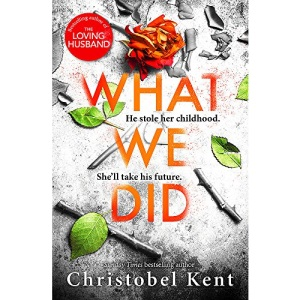 What We Did: A gripping, compelling psychological thriller with a nail-biting twist
