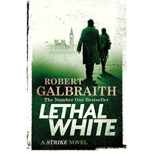 Lethal White: Cormoran Strike Book 4 (Cormoran Strike, 4)
