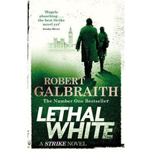 Lethal White: Cormoran Strike Book 4