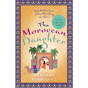 The Moroccan Daughter: from the internationally bestselling author of The Little Coffee Shop of Kabul