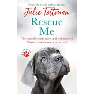 Rescue Me: The incredible true story of the abandoned Mastiff who became Fang in the Harry Potter movies