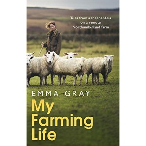 My Farming Life: Tales from a shepherdess on a remote Northumberland farm