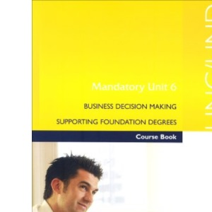 HND Core 6 2004: Business Decision Making - Study Text (Hnc/Hnd Business)