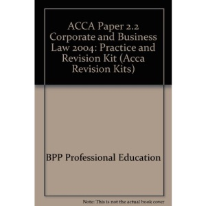 ACCA Paper 2.2 Corporate and Business Law 2004: Practice and Revision Kit (Acca Revision Kits)