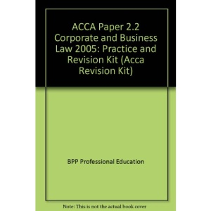 ACCA Paper 2.2 Corporate and Business Law 2005: Practice and Revision Kit (Acca Revision Kit)