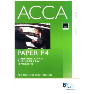 ACCA (New Syllabus) - F4 Corporate and Business Law (UK): Study Text