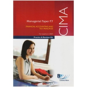 CIMA - P7 Financial Accounting and Tax Principles: Practice and Revision Kit (Practice and Revsion Kit)