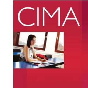 CIMA - P2: Management Accounting: Decision Management: Kit: Revision Kit (Practice & Revision Kit)