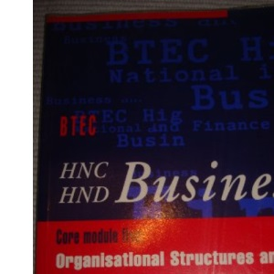 HNC/HND Business: Organisational Structures and Processes '96 Core Module 5 (HNC/HND Business Series)