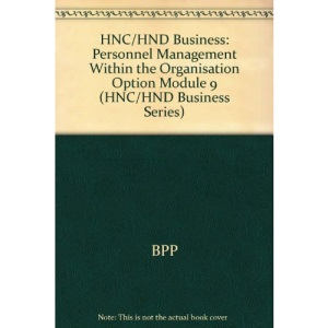HNC/HND Business: Personnel Management Within the Organisation Option Module 9 (HNC/HND Business Series)