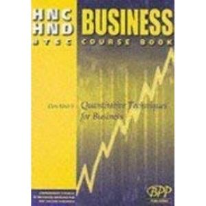 HNC/HND Business Core Unit 5: Quantitive Techniques for Business: Study Text (2000) (HNC HND Business)