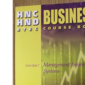 HNC/HND Business Core Unit 7: Management Information Systems: Study Text (2000) (Hnd Textbook)