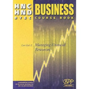 HNC/HND BTEC Core Unit 2 Managing Financial Resources: Business Course Book (Hnd Textbook)