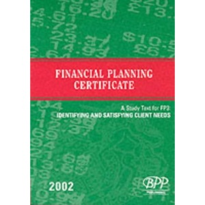 Fpc Fp3: Identifying and Satisfying Client Needs: Study Text (2002): Exam Dates: 07-02, 04-03 (Fpc Study Text)