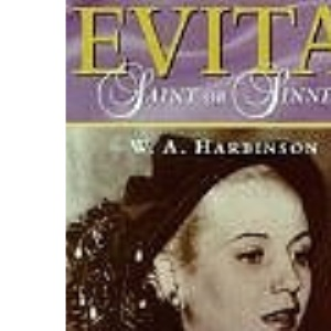 Evita: Saint or Sinner?