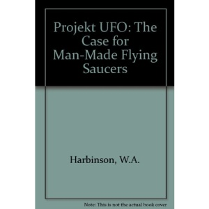 Projekt UFO: The Case for Man-Made Flying Saucers