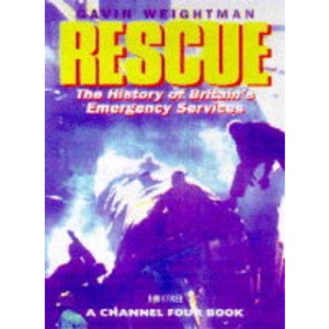 Rescue: The History of Britain's Emergency Services (A Channel Four book)