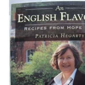 An English Flavour: Recipes From Hope End