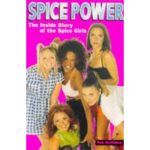 Spice Power: Inside Story of the Spice Girls