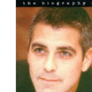 George Clooney: The Biography