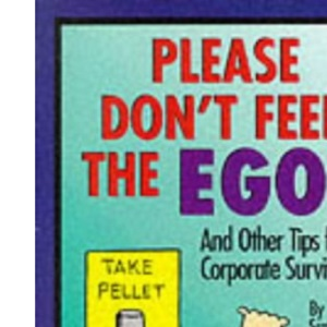 Dilbert: Please Don't Feed the Egos (Mini Dilbert)