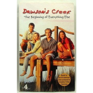 Dawson's Creek: The Beginning of Everything Else v.1: The Beginning of Everything Else Vol 1