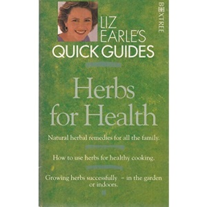 Herbs for Health (Liz Earle's Quick Guides)