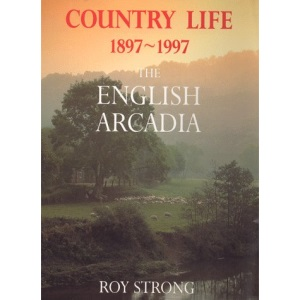 Country Life, 1897-1997: The English Arcadia