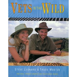 Vets in the Wild: The Real Stories Behind the BBC Television Series
