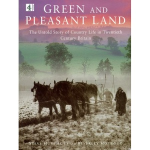 Green and Pleasant Land: The Untold Story of Country Life in Twentieth Century Britain