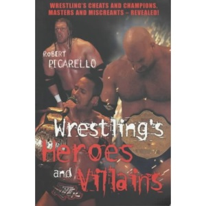 Wrestling's Heroes and Villains