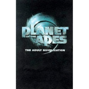 Planet of the Apes: The Adult Novelization
