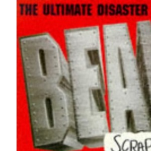 The Bean: Scrapbook: The Ultimate Disaster Movie