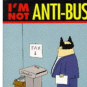I'm Not Anti-business, I'm Anti-idiot (A Dilbert book)