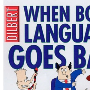 Dilbert: When Body Language Goes Bad